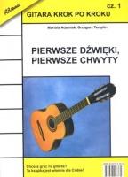Gitara krok po kroku cz. 1 - Pierwsze dźwięki, pierwsze chwyty