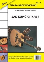 Gitara krok po kroku cz. 4 - Jak kupić gitarę