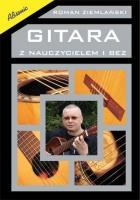Gitara z nauczycielem i bez - podręcznik do nauki gry na gitarze klasycznej
